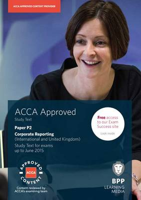 ACCA P2 Corporate Reporting (International & UK): Study Text (Paperback)