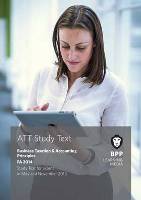 ATT 2: Business Taxation and Accounting Principles FA2014: Study Text (Paperback)