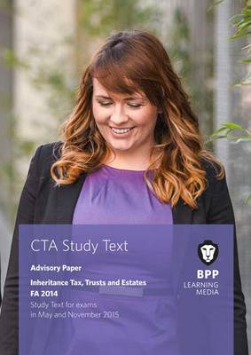CTA Inheritance Tax, Trusts and Estates FA2014: Study Text (Paperback)