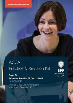 ACCA P6 Irish Tax: Practice and Revision Kit (Paperback)