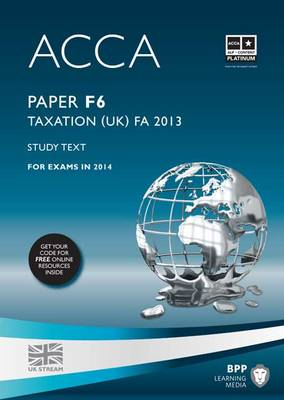 ACCA F6 Taxation FA2013: Study Text (Paperback)