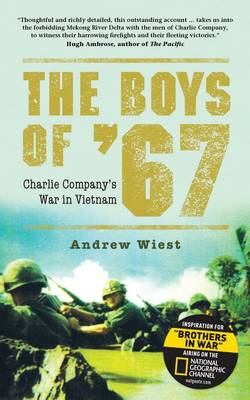 The Boys of '67: Charlie Company's War in Vietnam (Paperback)