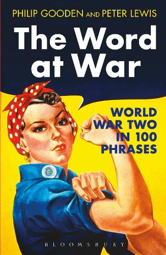 The Word at War: World War Two in 100 Phrases (Hardback)
