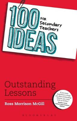 100 Ideas for Secondary Teachers: Outstanding Lessons - 100 Ideas for Teachers 16 (Paperback)