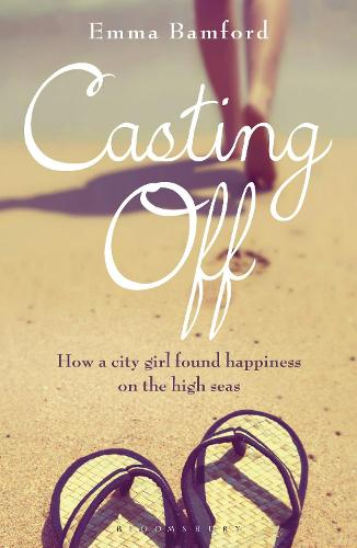 Casting off: How a City Girl Found Happiness on the High Seas (Paperback)