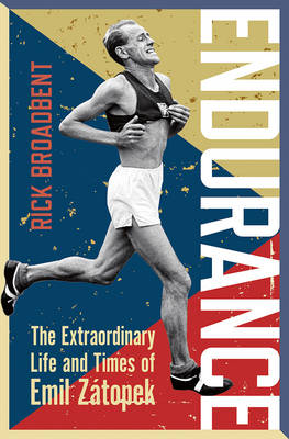 Endurance: The Extraordinary Life and Times of Emil Zatopek - Wisden Sports Writing (Hardback)
