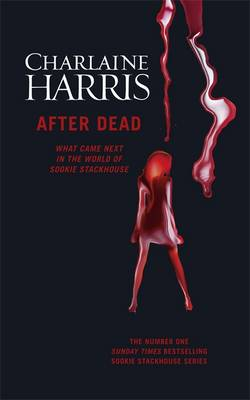 After Dead: What Came Next in the World of Sookie Stackhouse (Hardback)