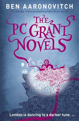 The PC Grant Novels: Rivers of London, Moon Over Soho, Whispers Under Ground (Multiple copy pack)