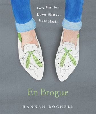 En Brogue: Love Fashion. Love Shoes. Hate Heels: A Girl's Guide to Flat Shoes and How to Wear Them with Style (Hardback)