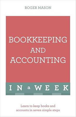Cover Bookkeeping and Accounting in a Week: Learn to Keep Books and Accounts in Seven Simple Steps