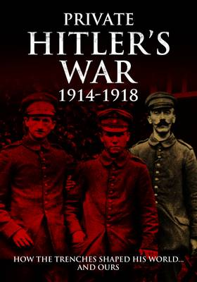 Visions of War - Private Hitler's War (Hardback)
