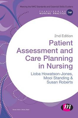 Patient Assessment and Care Planning in Nursing - Transforming Nursing Practice Series (Hardback)