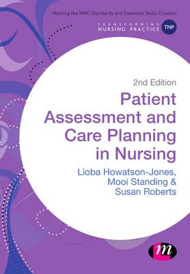 Patient Assessment and Care Planning in Nursing - Transforming Nursing Practice Series (Paperback)