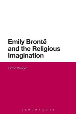 Emily Bronte and the Religious Imagination (Paperback)