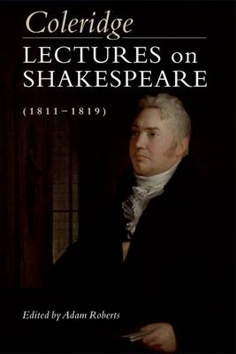 Cover Coleridge: Lectures on Shakespeare  (Hardback)