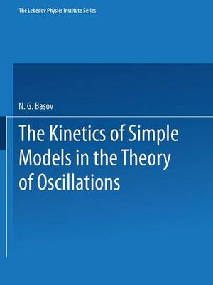 The Kinetics of Simple Models in the Theory of Oscillations - The Lebedev Physics Institute Series (Paperback)