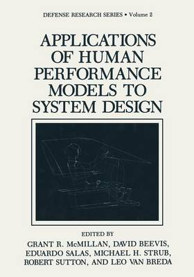 Applications of Human Performance Models to System Design - Defense Research Series 2 (Paperback)
