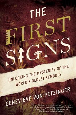 Cover The First Signs: Unlocking the Mysteries of the World's Oldest Symbols