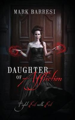 Daughter of Affliction: Fight Evil with Evil (Hardback)