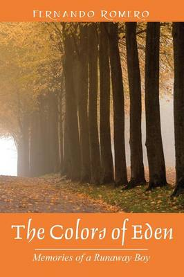 The Colors of Eden: Memories of a Runaway Boy (Paperback)