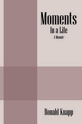 Moments: In a Life - A Memoir (Paperback)