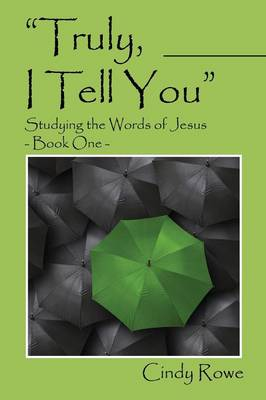 Truly, I Tell You: Studying the Words of Jesus - Book One (Paperback)