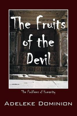 The Fruits of the Devil: The Problems of Humanity