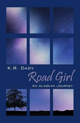 Cover Road Girl: An Alaskan Journey