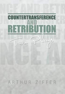 Countertransference and Retribution: Two Plays