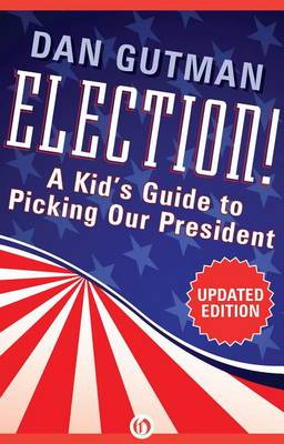 Election!: A Kid's Guide to Picking Our President  (Hardback)