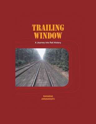 Cover Trailing Window: A Journey Into Rail History