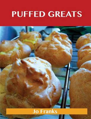 Puffed Greats: Delicious Puffed Recipes, the Top 44 Puffed Recipes (Paperback)