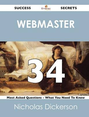 Webmaster 34 Success Secrets - 34 Most Asked Questions on Webmaster - What You Need to Know (Paperback)