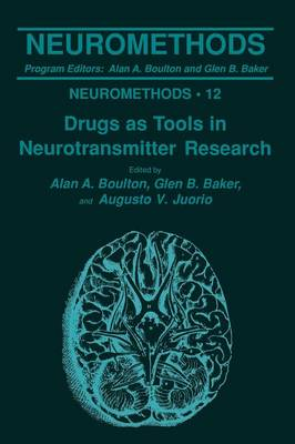 Drugs as Tools in Neurotransmitter Research - Neuromethods 12 (Paperback)