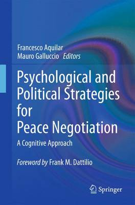 Psychological and Political Strategies for Peace Negotiation: A Cognitive Approach (Paperback)