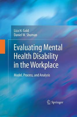 Evaluating Mental Health Disability in the Workplace: Model, Process, and Analysis (Paperback)