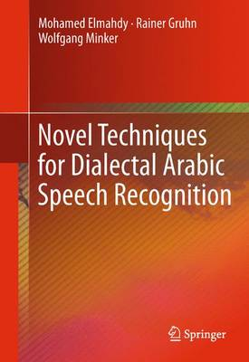 Novel Techniques for Dialectal Arabic Speech Recognition (Paperback)