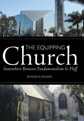 Cover The Equipping Church: Somewhere Between Fundamentalism and Fluff