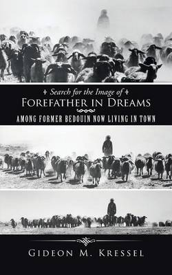 Cover Search for the Image of Forefather in Dreams: Among Former Bedouin Now Living in Town