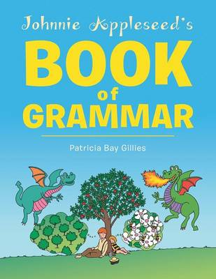 Johnnie Appleseed's Book of Grammar (Paperback)