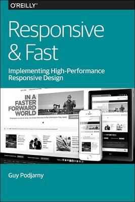 Responsive & Fast: Implementing High-Performance Responsive Design (Paperback)