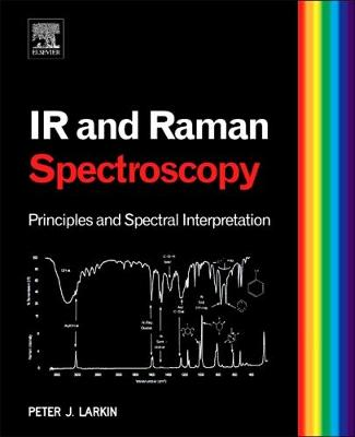 Infrared and Raman Spectroscopy; Principles and Spectral Interpretation (Paperback)