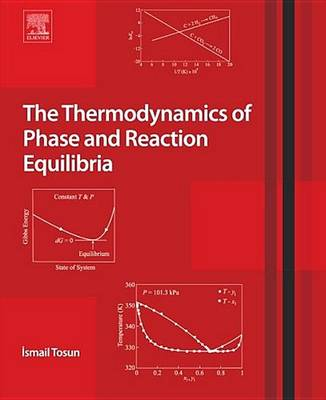 The Thermodynamics of Phase and Reaction Equilibria (Hardback)