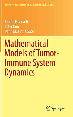 Mathematical Models of Tumor-Immune System Dynamics - Springer Proceedings in Mathematics and Statistics 107 (Hardback)