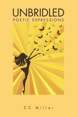 Unbridled: Poetic Expressions (Paperback)