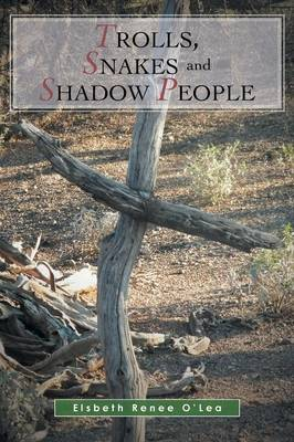 Trolls, Snakes and Shadow People (Paperback)