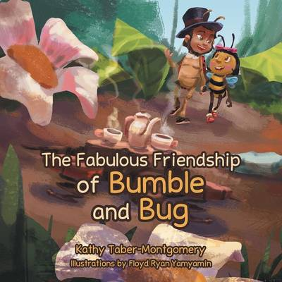 The Fabulous Friendship of Bumble and Bug (Paperback)