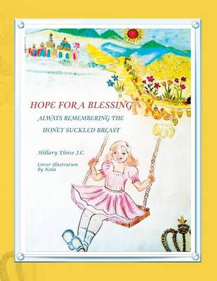 Hope for a Blessing Always Remembering the Honey Suckled Breast (Paperback)