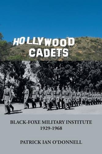 Hollywood Cadets: Black-Foxe Military Institute 1928-1968 (Paperback)