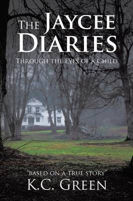 The Jaycee Diaries: Through the Eyes of a Child (Paperback)